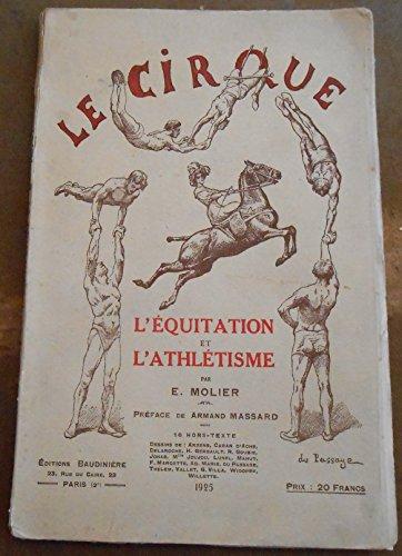 Le Cirque – L'Equitation et l'Athlétisme - E. Molier - éditions Baudinière par E. Molier