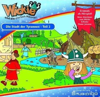 Wickie und die Starken Männer - Die Stadt der Tyrannen - Teil 2 (Ein Hörbuch für Kinder ab 4 Jahren / Im TV nie veröffentlicht!) [Audio-CD - 48 Min. / Audiobook]