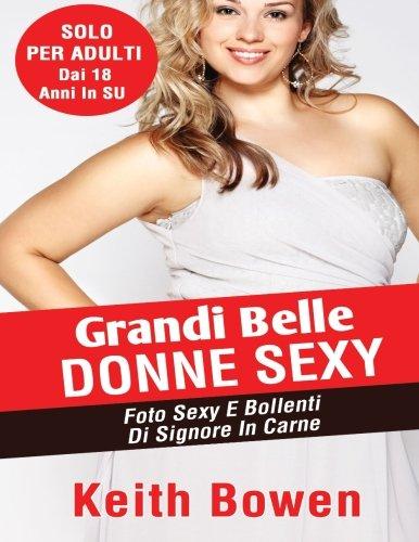 Grandi Belle Donne Sexy: Foto Sexy E Bollenti Di Signore In Carne