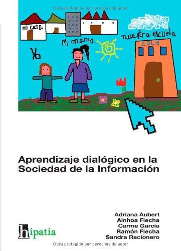 Aprendizaje Dialógico En La Sociedad De La Información por Adriana Aubert Simon
