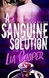 A Sanguine Solution (Blood & Bone Series Book 4) (English Edition)