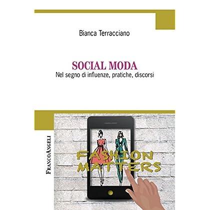 Social Moda: Nel Segno Di Influenze, Pratiche, Discorsi