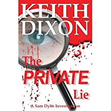 Dixon, Keith [ The Private Lie ] [ THE PRIVATE LIE ] Mar - 2012 { Paperback }