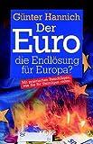 Der Euro, die Endlösung für Europa? - Günter Hannich