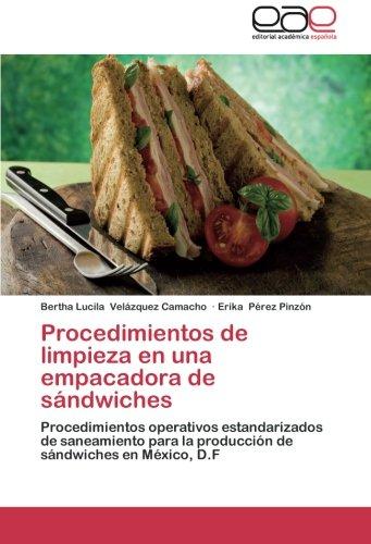 Procedimientos de limpieza en una empacadora de sándwiches: Procedimientos operativos estandarizados de saneamiento para la producción de sándwiches en México, D.F