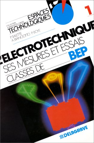 L'Electrotechnique : Ses mesures et essais classes de BEP, tome 1