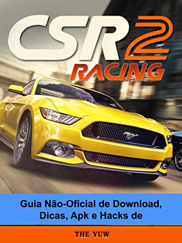 Guia Não-Oficial De Download, Dicas, Apk E Hacks De Csr Racing 2 (Portuguese Edition) Csr Video