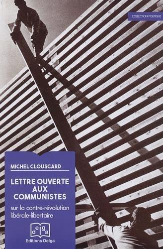 Lettre ouverte aux communistes : Sur la contre-rvolution librale-libertaire