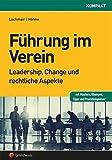 Führung im Verein: Leadership, Change und rechtliche Aspekte (Rechtspraxis)