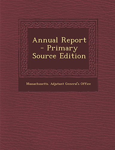 Annual Report - Primary Source Edition