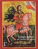 Icones arabes - Art chrétien du Levant, Exposition présentée à l'Institut du Monde Arabe du 6 mai au 17 août 2003
