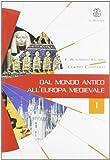 Dal mondo antico all'Europa medievale. Con Laboratorio. Per le Scuole superiori: 1