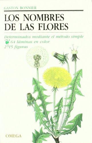 LOS NOMBRES DE LAS FLORES (GUIAS DEL NATURALISTA-PLANTAS CON FLORES) por GASTON BONNIER