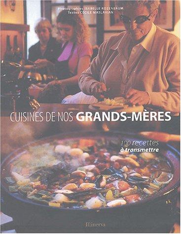 Cuisine de nos grands-mères : 100 Recettes à transmettre