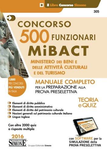 Concorso 500 funzionari Mibact ministero dei beni e delle attività culturali e del turismo. Con software di simulazione