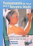 Treinamento de Força Para a Terceira Idade (Em Portuguese do Brasil)
