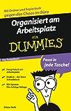 Organisiert am Arbeitsplatz für Dummies Das Pocketbuch