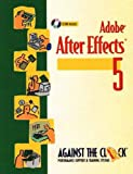 Adobe (R) After Effects (R) 5 and 5.5: Motion Graphics and Visual Effects (Against the Clock Graphic Art)