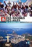 Des racines et des ailes : Rio de Janeiro