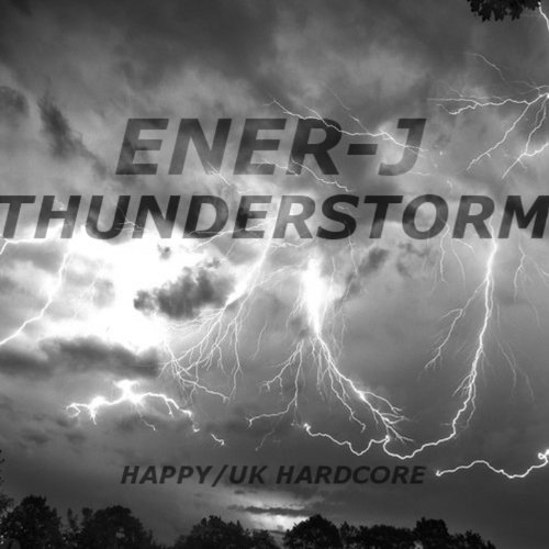 Thunderstorm (Happy/UK Hardcore)