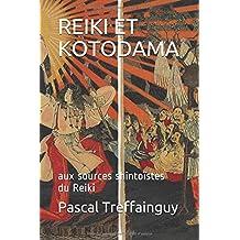 REIKI ET KOTODAMA: aux sources shintoïstes du Reiki