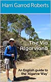 The Via Algarviana: An English guide to the 'Algarve Way' (English Edition)