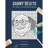 DANNY DEVITO: AN ADULT COLORING BOOK: A Danny DeVito Coloring Book For Adults