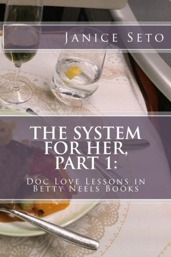 The System for Her, Part 1: Doc Love Lessons in Betty Neels Books: Volume 1