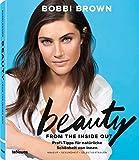 Beauty from the Inside Out, Profi-Tipps in Sachen Make-Up, Fitness und Ernährung für natürliche Schönheit von innen (mit Texten auf Deutsch) - 19x23 cm, 224 Seiten