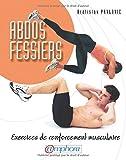 Telecharger Livres Abdo fessiers exercices de renforcement musculaire (PDF,EPUB,MOBI) gratuits en Francaise