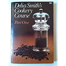 Delia Smith's Cookery Course Part One: Pt. 1