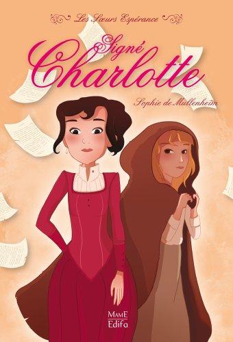 Signé Charlotte (Les Sœurs Espérance ...