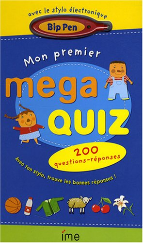 Mon premier mega quiz : 200 questions-réponses