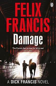 Damage (Dick Francis Book 4) by [Francis, Felix]