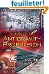 Secrets of Antigravity Propulsion-