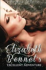 Elizabeth Bennet's Excellent Adventure: A Pride and Prejudice Vagary Paperback