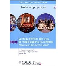 La fréquentation des sites et manifestations touristiques Actualisation des données à 2007 en France métropolitaine par catégorie et par territoire depuis 1991 (n.16 - Cédérom)