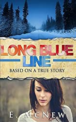 Long Blue Line: Based on a True Story (Kindle Unlimited Exclusives by E. McNew) (Volume 1) by E. McNew (2014-09-30)