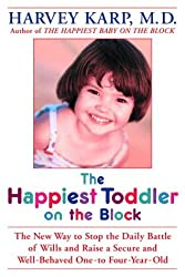The Happiest Toddler on the Block: The New Way to Stop the Daily Battle of Wills and Raise a Secure and Well-Behaved One- to Four-Year-Old by Harvey Karp (2004-03-02)