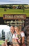 Landhochzeit in Thiersheim - Doris Strobl