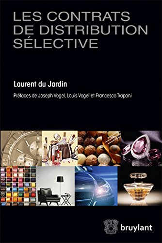 Les contrats de distribution sélective par Laurent Du Jardin