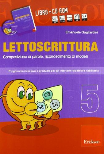 Lettoscrittura. Programma intensivo e graduale per gli interventi didattici e riabilitativi. Con CD-ROM: 5