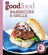 Good Food: Barbecues and Grills: Triple-tested Recipes: 101 Barbecues and Grills - Triple-tested Recipes (Good Food 101) by Sarah Cook (2009-03-26)