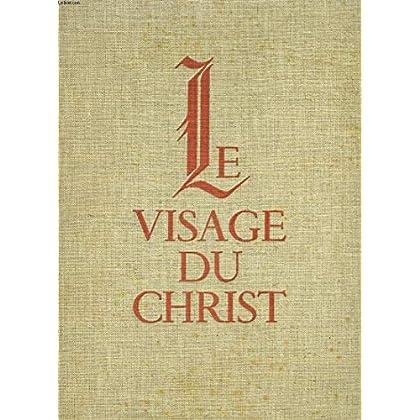 Le visage du christ précédé de jésus était-il beau par f. mauriac . le christ vu par les peintres.
