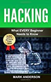 Hacking: What EVERY Beginner Needs to Know: Volume 1 (Penetration Testing, Basic Security, Wireless Hacking, Ethical Hacking, Programming)