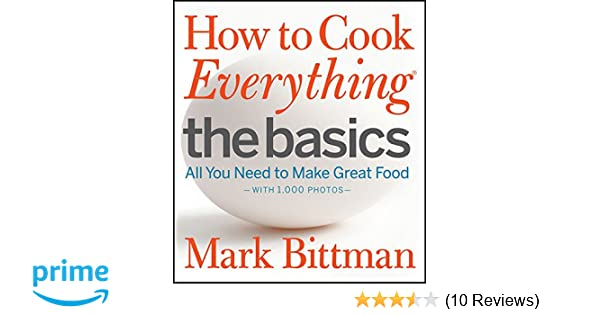how to cook everything basics how to cook everything series