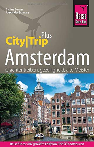 Reise Know-How Reiseführer Amsterdam (CityTrip PLUS): mit Stadtplan, 4 Stadttouren und kostenloser Web-App (Stadtplan Amsterdam)
