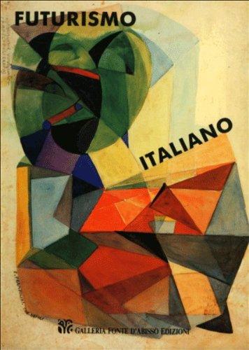 Futurismo italiano. Prefuturismo. Futurismo storico. Arte futurista applicata. Futurismo tra il 20 e il 30