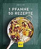 1 Pfanne - 50 Rezepte (German Edition)