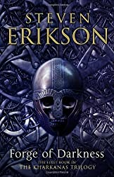 Forge of Darkness: The Kharkanas Trilogy 1 by Steven Erikson (2012-07-31)